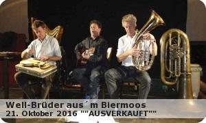 Well-Brüder aus´mBiermoos – 2016