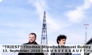 "Stipsits &Manuel Rubey ""Triest"""