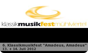"""6. Klassikmusikfest """"Amadeus, Amadeus"""""""